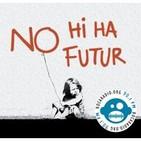 No Hi Ha Futur #02# Entrevista amb Xènia Torras
