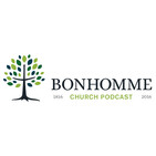 Bonhomme Church Podcast