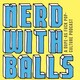 "The Nerd with Balls Podcast Issue #103: ""Are You Really Down?!"""