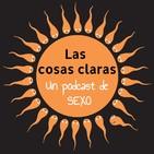 Las Cosas Claras, Un podcast de sexo