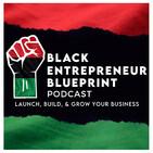 Black Entrepreneur Blueprint: 270 - Randy Williams - From Door To Door Sales To Bulding A 7 Figure Brand - Talley And...