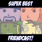 Super Best Friendcast!