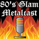 80's Glam Metalcast - Episode 57 - Taime Downe (Faster Pussycat)