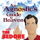 An Agnostic's Guide to Heaven Episode 31