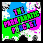 The Park Fanatic Podcast - The Theme Park Podcast