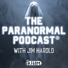 What The Dead Are Dying To Teach Us - Paranormal Podcast 605