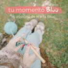 Tu momento Bluü. El podcast de Marta Bluü.