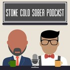 Stone Cold Sober Podcast Ep 214