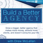 Episode 175: Getting Employees to Think Like Agency Owners with Drew McLellan