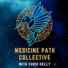 Medicine Path Collective with Chris Kelly