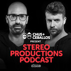 Chus & Ceballos presents Stereo Productions Podcas