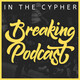 001: About In The Cypher BBOY PODCAST