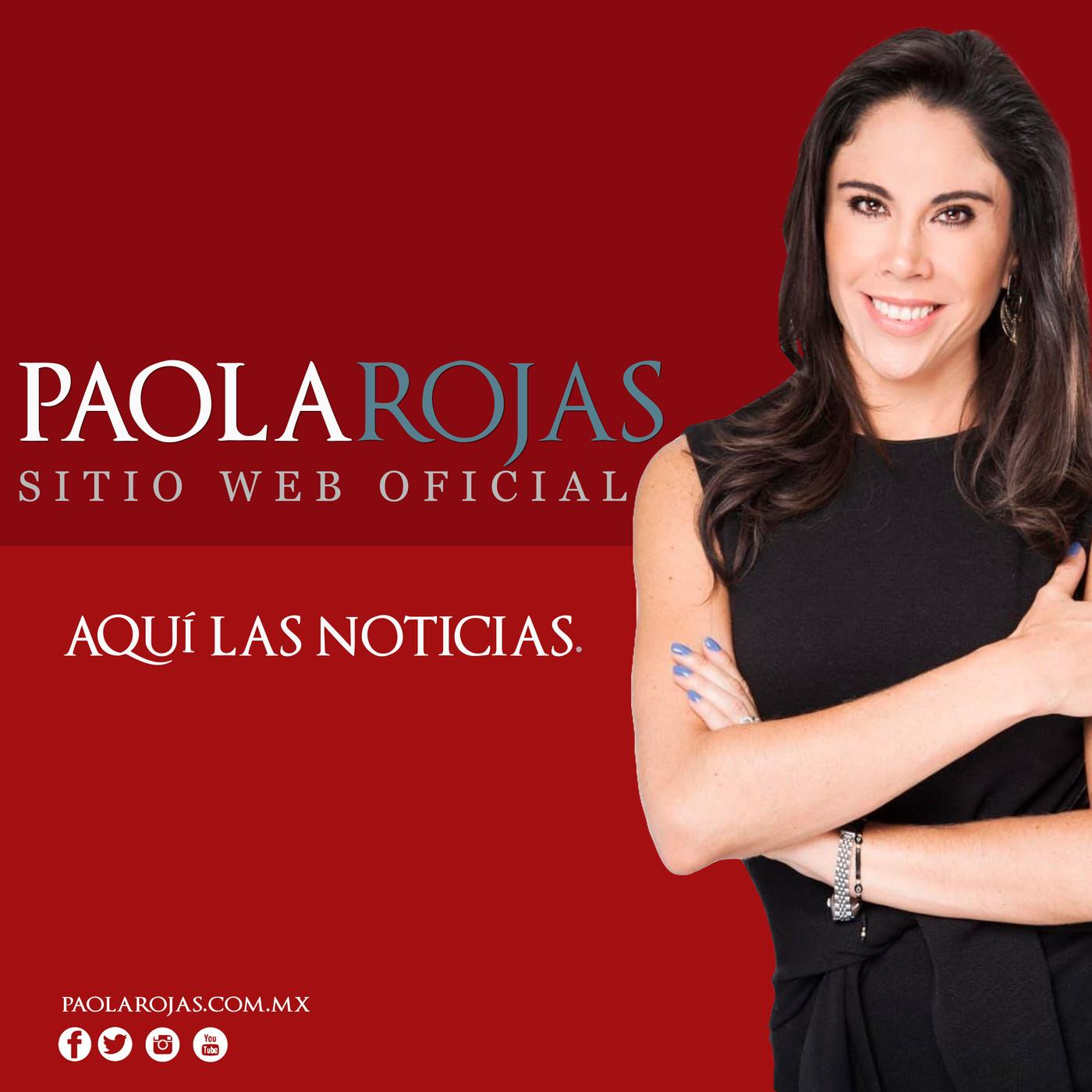 Aquí las noticias con Paola Rojas