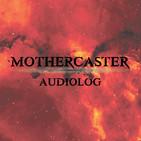Mothercaster el Audiolog