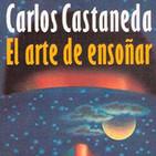 El arte de ensoñar - Carlos Castaneda