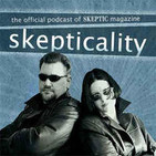 Skepticality:The Official Podcast of Skeptic Magaz