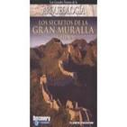LOS SECRETOS DE LA GRAN MURALLA CHINA