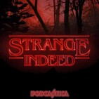 Strange Indeed: A Stranger Things Podcast