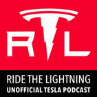 Ride the Lightning: Tesla Motors Unofficial Podcas