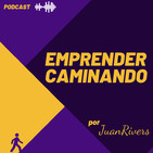 Emprender Caminando por Juan Rivers - PODCAST