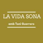 La Vida Sona amb Toni Guerrero