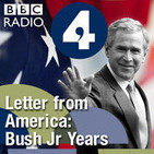 Letter from America: the Bush Jr Years (2001- 2004