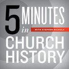 5 Minutes in Church History - A Weekly Christian P