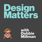 Design Matters with Debbie Millman: 2009-2015
