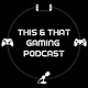 This and That Gaming Ep 18 - Grain Of Salt