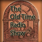 The Old Time Radio Show Episode 12