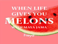 When Life Gives You Melons