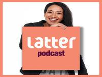 Latter Podcast 2019 #84