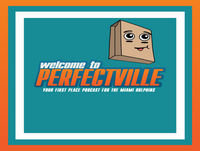 Episode 105: Welcome BACK To Perfectville