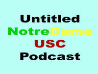 Podcast: Untitled Notre Dame USC Football Podcast – Episode 5.23 USC Notre Dame 1999 Rivalry Game