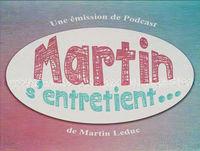 Martin s'entretient... avec SÉBASTIEN HACHÉ