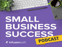 The Small Business Success Podcast, by Infusionsof