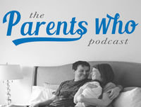 The Parents Who Podcast Episode 62 | The True Cost of Impossibly High Standards