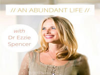 An Abundant Life with Dr Ezzie Spencer | Live with