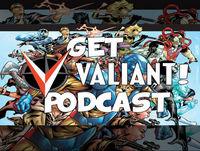 Get Valiant! Episode 87