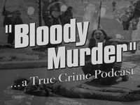 Bloody Murder 105 - Bushrangers the Kenniff Brothers and Deadly Grandmother Caroline Grills
