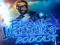 """Black Lightning Podcast Season 2 – Episode 8/9: """"The Book of Rebellion: Chapter One & Two"""""""