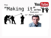 """The """"Making It"""" Acting Podcast Ep.1 with special guest Peter Berube"""
