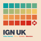 IGN UK Podcast #522: How 'bout Them Delays?