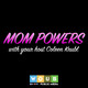 Coming Soon : The Mom Powers Podcast
