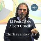Entrevistas y Charlas de Albert Cruells