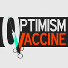 The OpVac Cast - optimism vaccine.