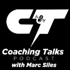 Coaching Talks Podcast With Marc Siles