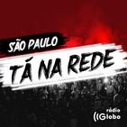 São Paulo - Tá na Rede #145: Igor Gomes quer time atacando para decisão em Itaquera
