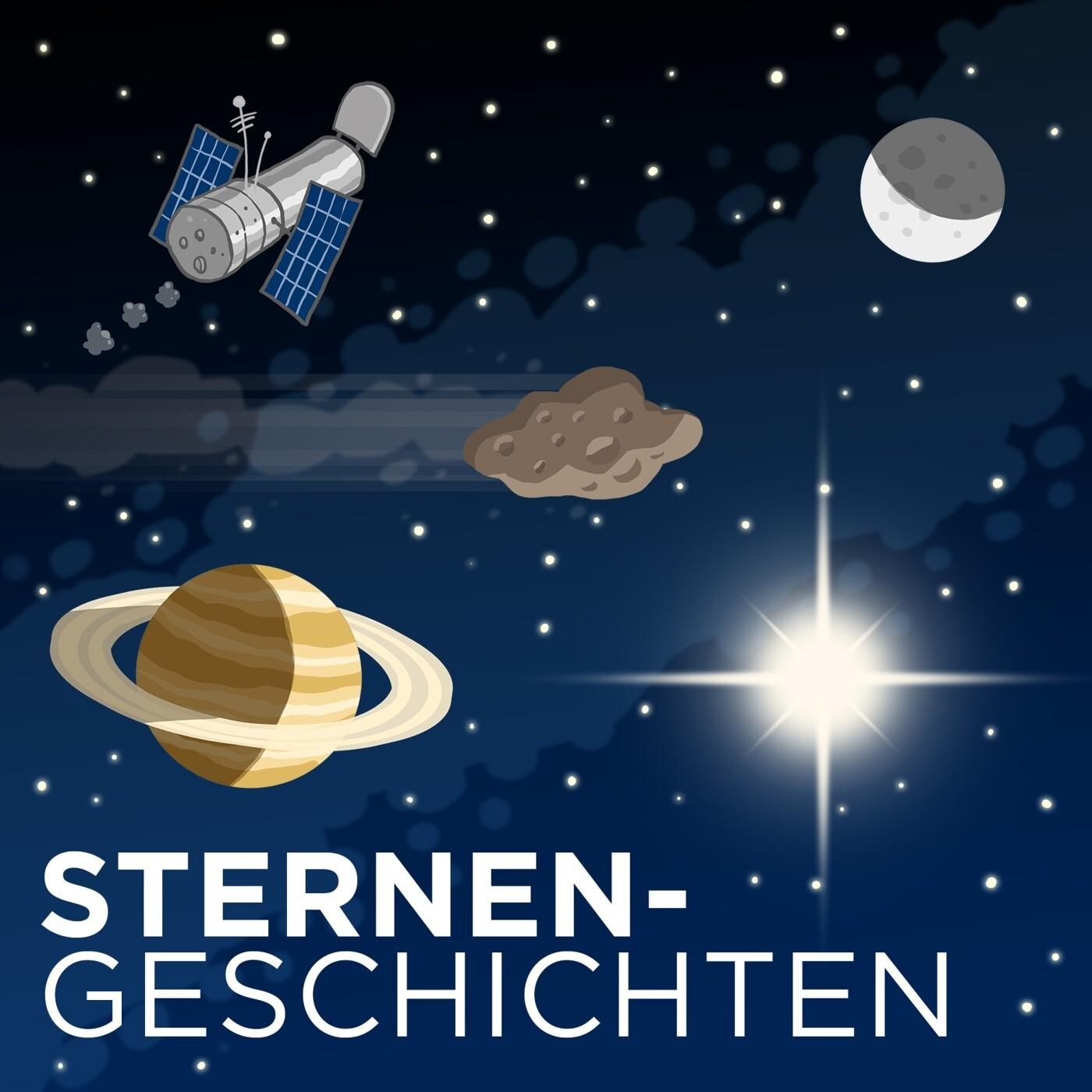 Hinweis: Alte Folgen der Sternengeschichten und ein neuer Podcast über das Universum