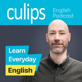 Culips ESL Podcast - Learning English naturally